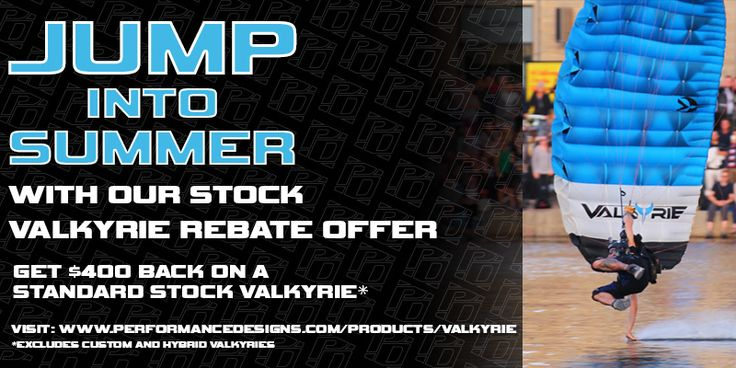 Jump Into Summer Valkyrie Rebate Get $400 back on a standard stock Performance Designs Valkyrie *Excludes custom and Hybrid Valkyries Order today at http://www.paragear.com/skydiving/10000201/CVK/ #PerformanceDesigns #Valkyrie #PDvalkyrie #paragear #skydiving #parachute #JumpIntoSummer