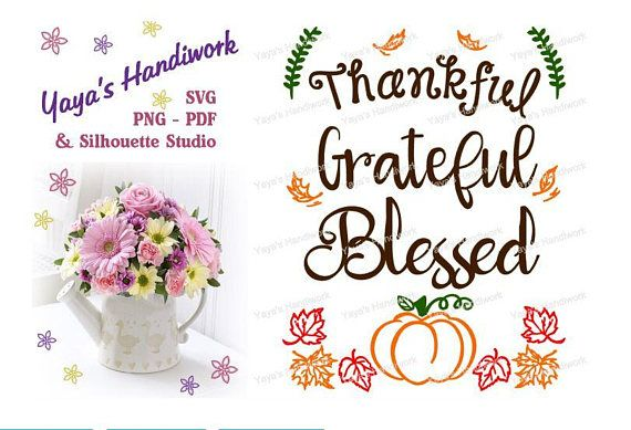 Printable PDF and SVG or PNG files - Thankful Grateful Blessed Fall/Thanksgiving Digital file