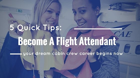 5 Quick How-To's On Becoming A Flight Attendant