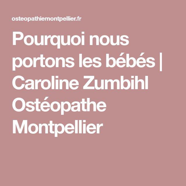 Pourquoi nous portons les bébés | Caroline Zumbihl  Ostéopathe Montpellier