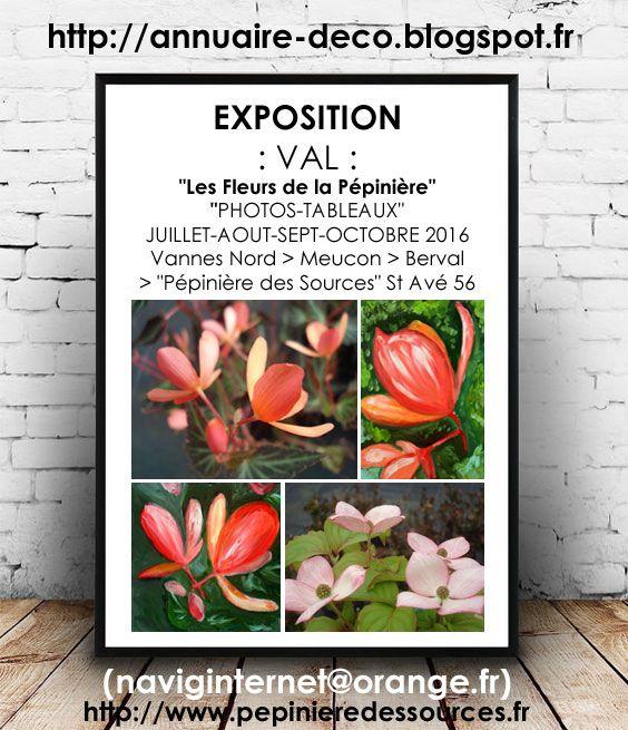 """Blog déco décoratrice décorateur architecture intérieure interior design (annuaire-deco.blogspot.fr) (naviginternet@orange.fr)   http://annuaire-deco.blogspot.fr   EXPOSITION : VAL : """"Les Fleurs de la Pépinière"""" """"PHOTOS-TABLEAUX"""" JUILLET-AOUT-SEPT-OCTOBRE 2016 Vannes Nord - Meucon - Berval - St Avé 56 """"Pépinière des Sources""""  http://www.pepinieredessources.fr"""
