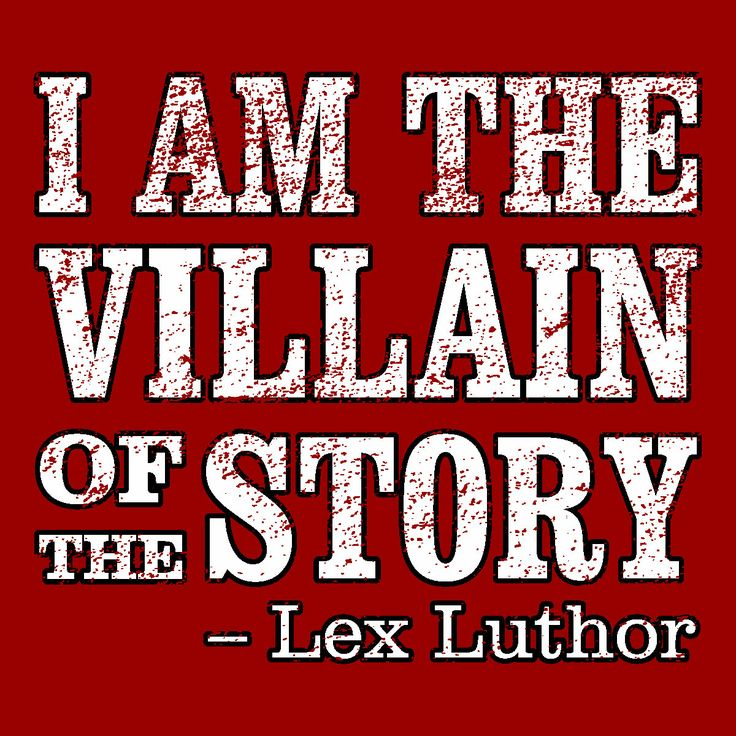 "SMALLVILLE ""I am the villain of the story."" - Lex Luthor"