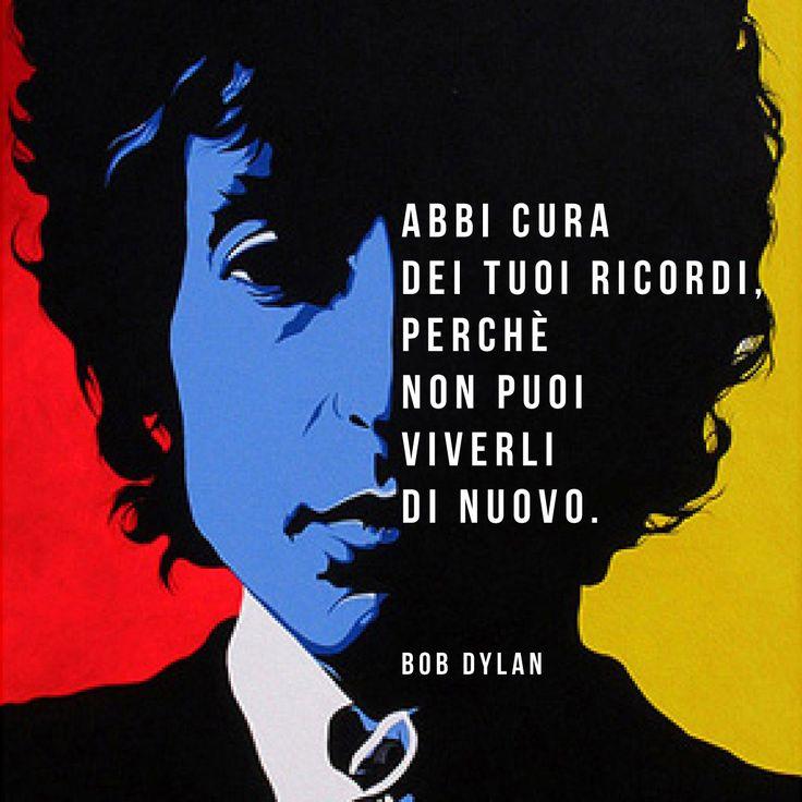 Le parole di Bob Dylan sono potenti nella loro estrema semplicità e verità.