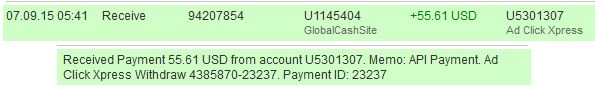 AdCickXpress is paying non-stop on daily basis. Withdrawals are processed twice a day. Great site.  The amount of 55.61 USD has been deposited to your Perfect Money account. Accounts: U5301307->U1145404. Memo: API Payment. Ad Click Xpress Withdraw 4385870-23237.. Date: 05:41 09.07.15. Batch: 94207854.  http://www.adclickxpress.com/?r=7k83qahtmuvr