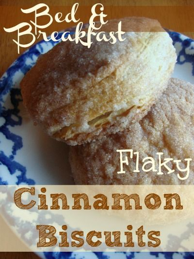 Recipe For Bed and Breakfast Flaky Cinnamon Biscuits - My guests always asked if there were seconds! They're that good! They go well with just about any breakfast. You will love these.