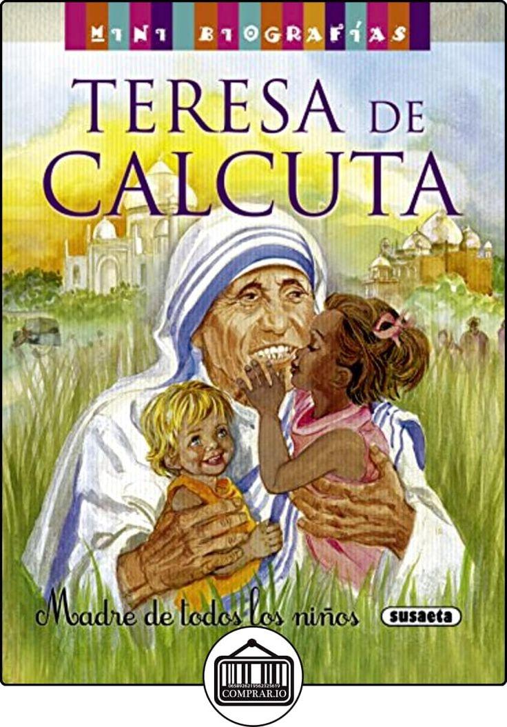 Teresa de Calcuta. Madre de todos los niños (Mini biografias) de José Morán ✿ Libros infantiles y juveniles - (De 6 a 9 años) ✿
