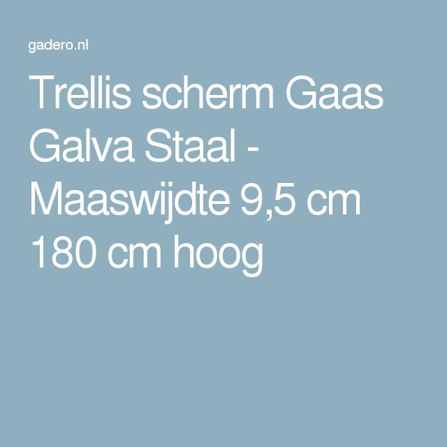 Trellis scherm Gaas Galva Staal - Maaswijdte 9,5 cm 180 cm hoog