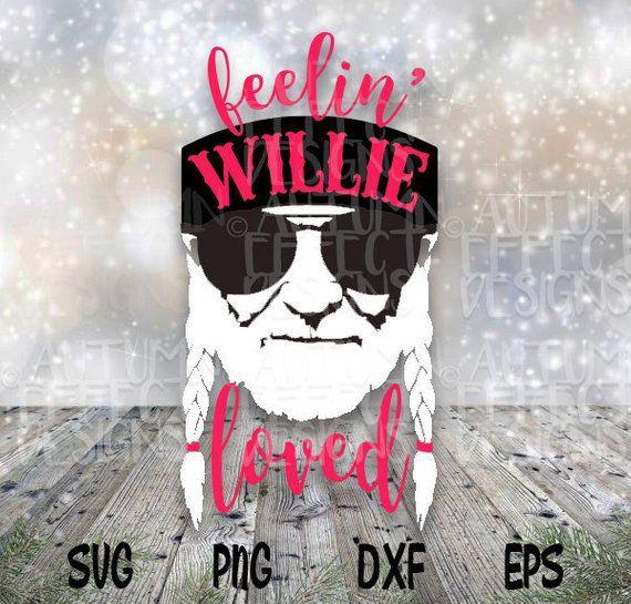 Download Feelin' Willie Loved SVG DXF Willie Nelson Valentines Day ...