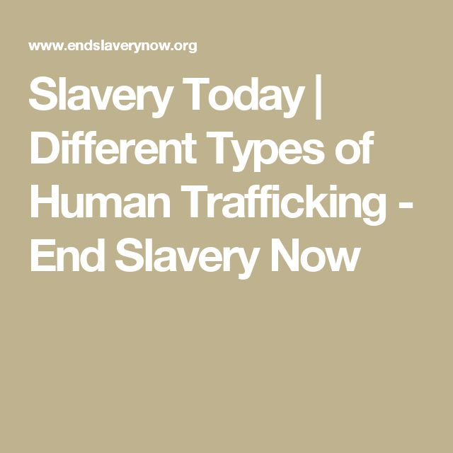 best slavery today ideas slavery in the usa  learn about the forms of modern day slavery or human trafficking domestic servitude child labor bonded labor sex trafficking and forced labor