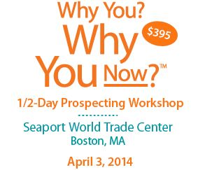 April 3, 2014 Your SalesMBA Prospecting Workshop - Seaport World Trade Center