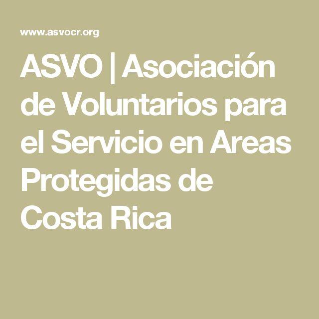 ASVO   Asociación de Voluntarios para el Servicio en Areas Protegidas de Costa Rica