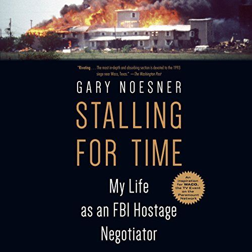 Stalling for Time: My Life as an FBI Hostage Negotiator - The FBI's chief hostage negotiator recounts harrowing standoffs, including the Waco siege with David Koresh and the Branch Davidians, in a memoir that serves as a basis for the upcoming series Waco. In Stalling for Time, the FBI's chief hostage negotiator takes listeners on a harrowing tour throu...