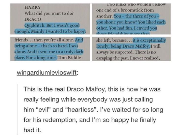 Why Draco Malfoy is my favourite character. Because those who call him heartless and cruel have never endured true loneliness, and how mean it can make you. How sometimes, a man is only cold when he is sad.