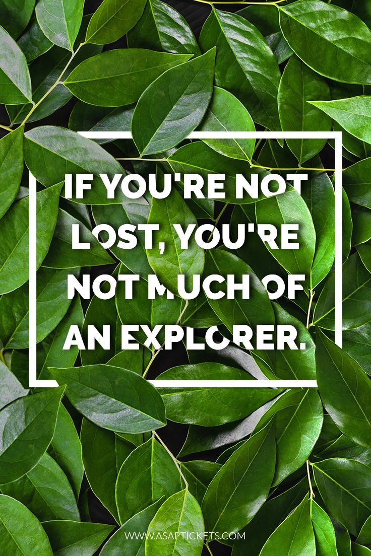 If you're not lost, you're not much of an explorer. ~ Travel Quotes #travelquotes #travel #quotes