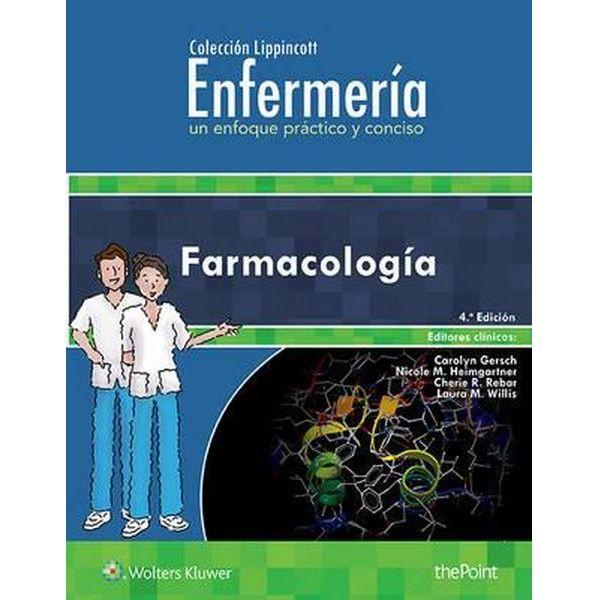 Gersch, C., Heimgartner, N.M., Rebar, Ch.R. i Willis, M.A. Enfermería: un enfoque práctico y conciso: Farmacología. 4ª ed. Barcelona: Wolters Kluwer; 2017.