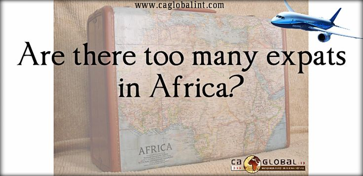 Too many expats in Africa Jobs Recruitment in Africa