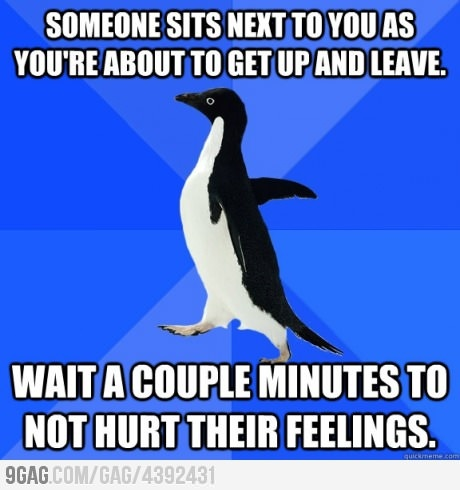 Socially Awkward Penguin. Yeah this happened today.