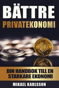 Bättre privatekonomi: Din handbok till en starkare ekonomi (e-bok)