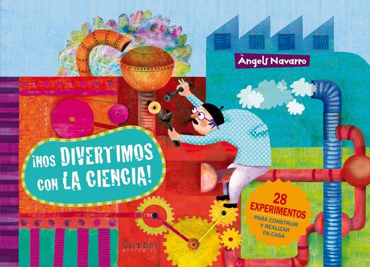 «¡Nos divertimos con la ciencia!» es un extraordinario libro, ilustrado por Àngels Navarro, con 28 experimentos sencillos para hacer en casa (incluye fichas de cada experimento). http://www.veniracuento.com/