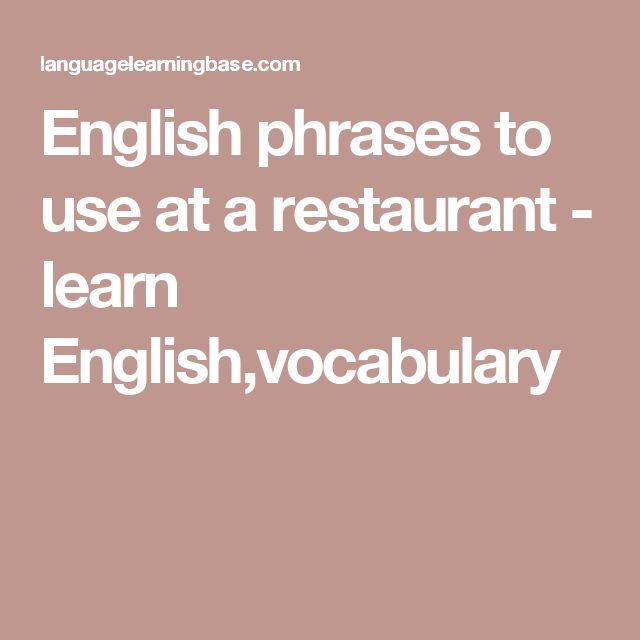 English phrases to use at a restaurant - learn English,vocabulary