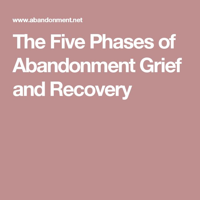 The Five Phases of Abandonment Grief and Recovery