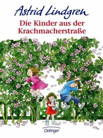 Astrid Lindgren - Die Kinder aus der Krachmacherstraße