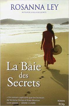 Amazon.fr - La baie des secrets - Rosanna Ley, Jean-Noël Chatain - Livres