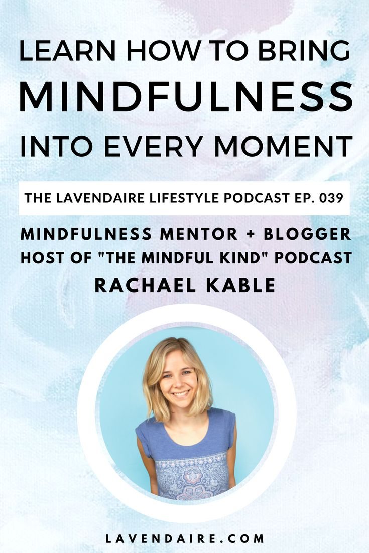 Interview with mindfulness mentor and host of The Mindful Kind podcast - Rachael Kable | The Lavendaire Lifestyle podcast how to be mindful | mindfulness techniques | mindfulness blog | personal growth | self development | creative lifestyle | intentional living | slow living
