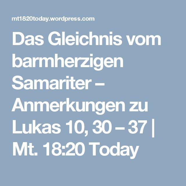 Das Gleichnis vom barmherzigen Samariter – Anmerkungen zu Lukas 10, 30 – 37 | Mt. 18:20 Today