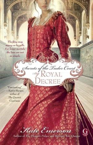 Secrets of the Tudor Court: By Royal Decree