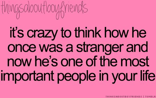 Omg I feel like this..we met, hardly spoke for awhile and now he's one of the most important people in my life <3