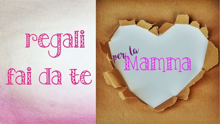 [FESTE]🎁 REGALI per la MAMMA fai da te, 💡IDEE REGALO ECONOMICHE e facili...