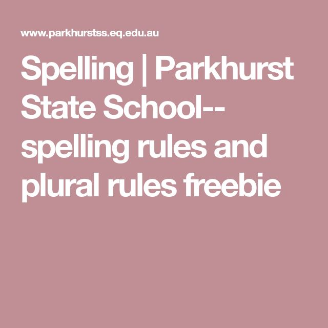 Spelling | Parkhurst State School--  spelling rules and plural rules freebie