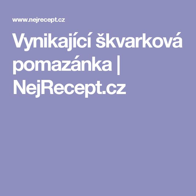 Vynikající škvarková pomazánka | NejRecept.cz