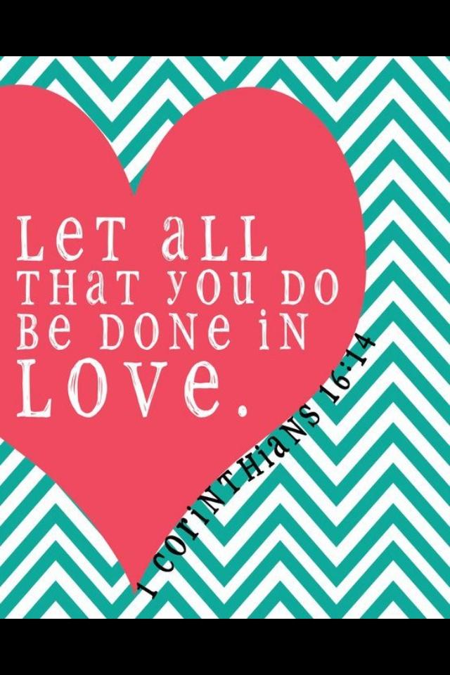 I Corinthians 16:14. Good valentines bulletin board