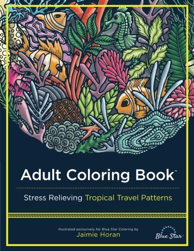 Introducing Adult Coloring Book Stress Relieving Tropical Travel Patterns Great Product And Follow Us To
