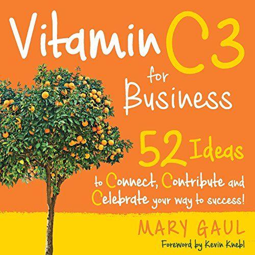 Vitamin C3 for Business: 52 Ideas to Connect, Contribute ... https://www.amazon.com/dp/099885980X/ref=cm_sw_r_pi_dp_U_x_2ACiAbD3FW1SC