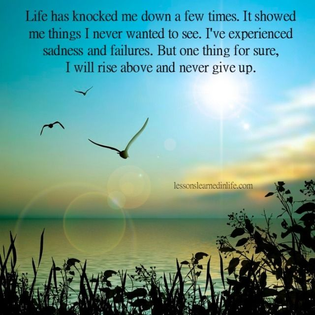 Lessons Learned in Life | Life has knocked me down a few times.