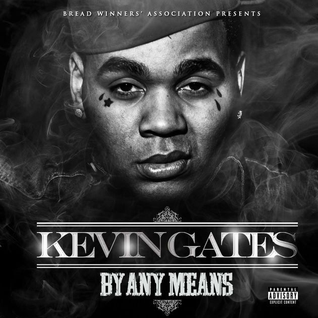 By Any Means by Kevin Gates on Apple Music