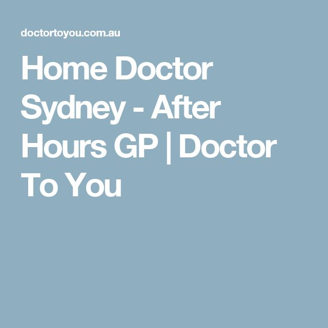 Home Doctor Sydney - After Hours GP   Doctor To You