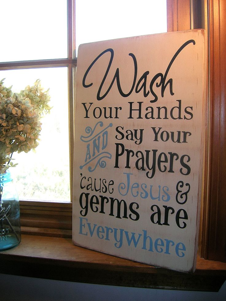 Wash Your Hands and Say Your Prayers Cause Jesus and Germs Wood Sign.