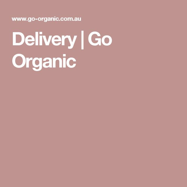 Delivery | Go Organic