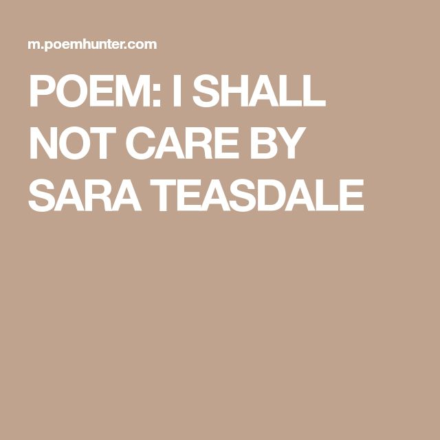 POEM: I SHALL NOT CARE BY SARA TEASDALE