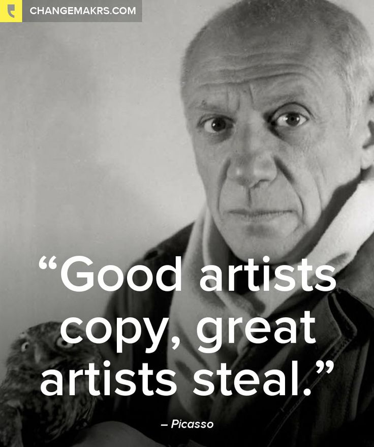 Picasso.......heard it from one of the best ... lets go for it ...