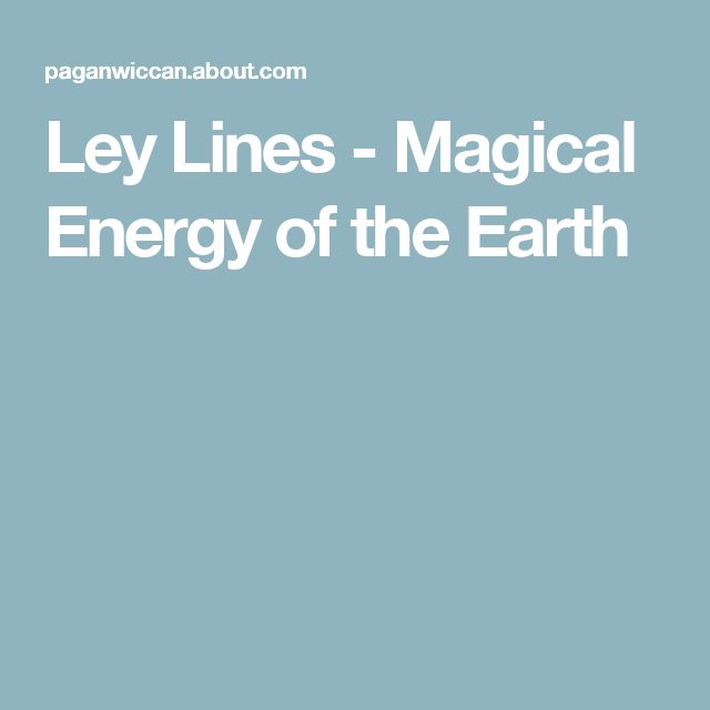 Ley Lines - Magical Energy of the Earth