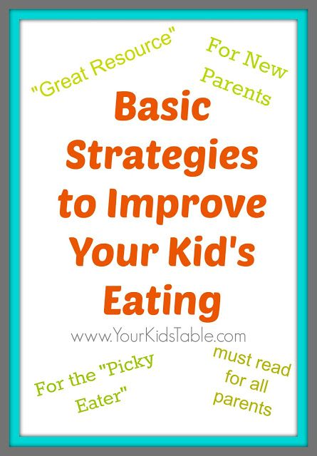Basic Strategies to Improve Eating - tips for picky eaters