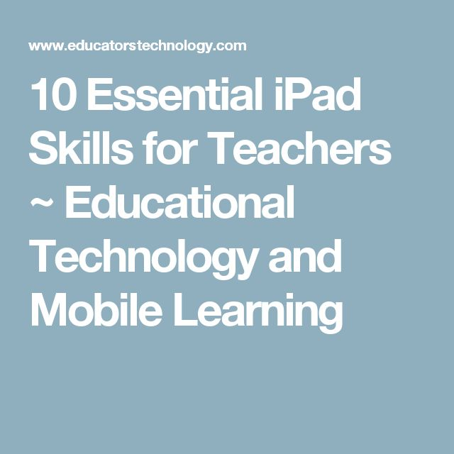 10 Essential iPad Skills for Teachers  ~ Educational Technology and Mobile Learning