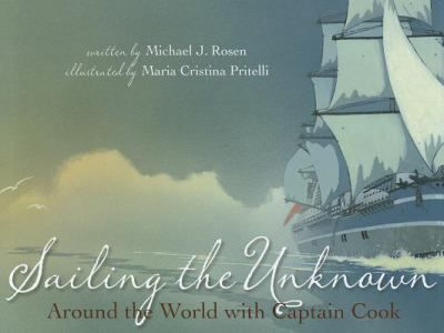 Sailing the Unknown, by Michael J. Rosen, 40 pgs.