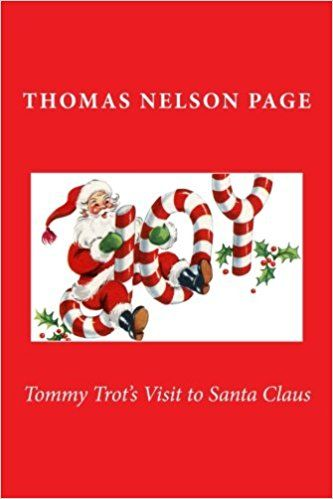 Amazon.com: Tommy Trot's Visit to Santa Claus: With full-color illustrations (9781985400122): Thomas Nelson Page: Books