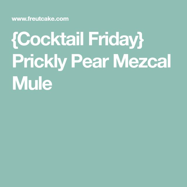 {Cocktail Friday} Prickly Pear Mezcal Mule